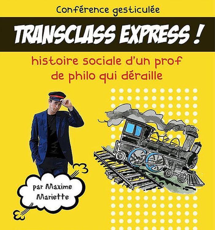 TRANSCLASS EXPRESS - Histoire sociale d'un prof qui déraille