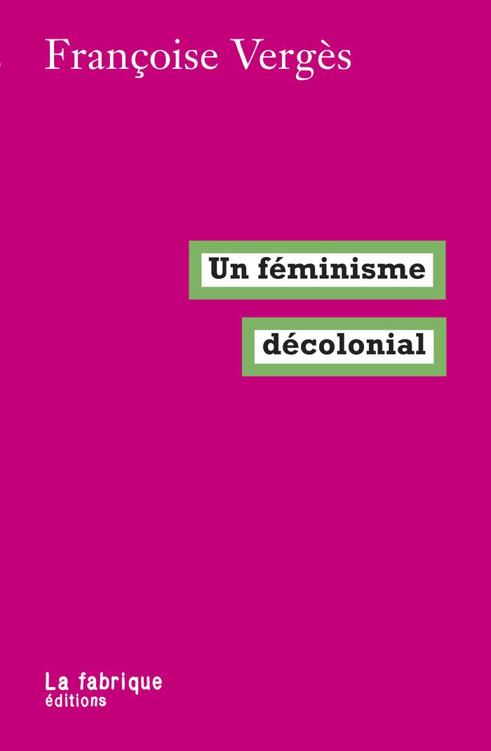Un féminisme décolonial de Françoise Vergès