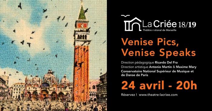 Venise Pics, Venise Speaks