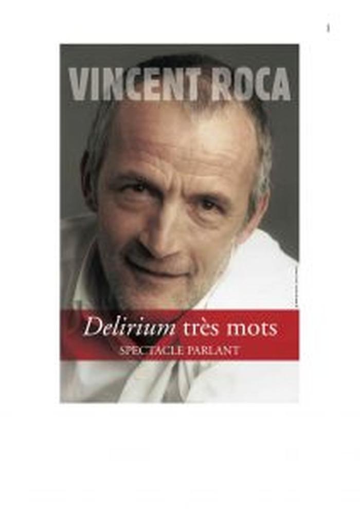 VINCENT ROCA « DELIRIUM TRES MOTS »