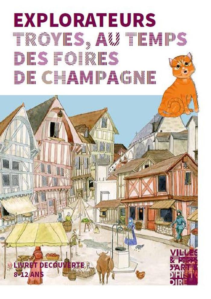 Crédits image : Explorateurs Troyes au temps des foires de Champagne - Photographie : Animation du patrimoine, Ville de Troyes