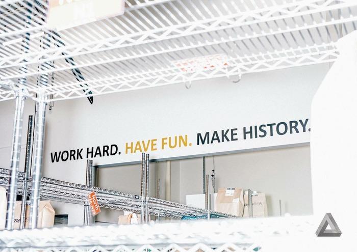 WORK HARD. HAVE FUN. MAKE HISTORY