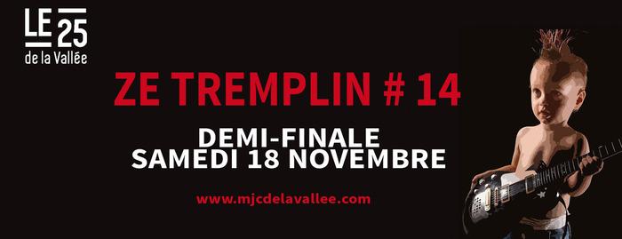 Ze Tremplin #14 La Demi-finale