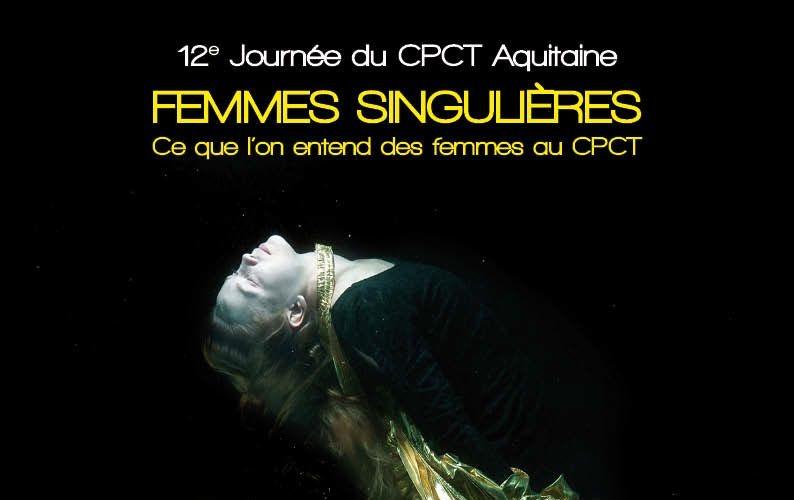Femmes singulières / Ce que l'on entend des femmes au CPCT