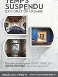 Journées du patrimoine 2016 -Temps Suspendu – Exploration urbaine, exposition de L'adresse- Musée de La Poste