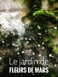Rendez Vous aux Jardins 2018 -Ouverture exceptionnelle au public du jardin de l'Atelier Fleurs de Mars conçu par Quentin Geffroy