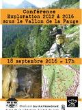 Journées du patrimoine 2016 -Exploration 2012 à 2016 sous le Vallon de la Fauge