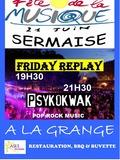 Fête de la musique 2018 - Friday Replay / Psykokwak