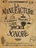 Journées du patrimoine 2016 -La manufacture sonore : sculptures musicales, par la compagnie