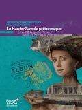 Journées du patrimoine 2016 -La Haute-Savoie pittoresque, Ernest et Auguste Pittier, éditeurs de cartes postales