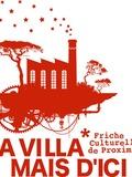 Journées du patrimoine 2016 -La Villa Mais d'Ici, une friche artistique et culturelle
