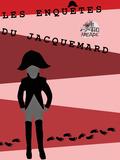 Journées du patrimoine 2016 -Les enquêtes du Jacquemard