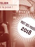Nuit des musées 2018 -Prenez la pose !