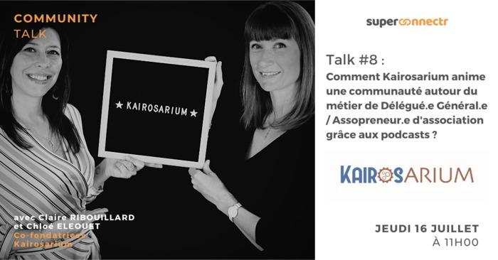 Community Talk #8 : Comment Kairosarium anime une communauté autour du métier de Délégué.e Général.e/Assopreneur.e d'association ?