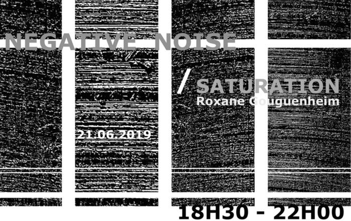 Fête de la musique 2019 - Negative Noise / Saturation : une expérience visuelle et sonore