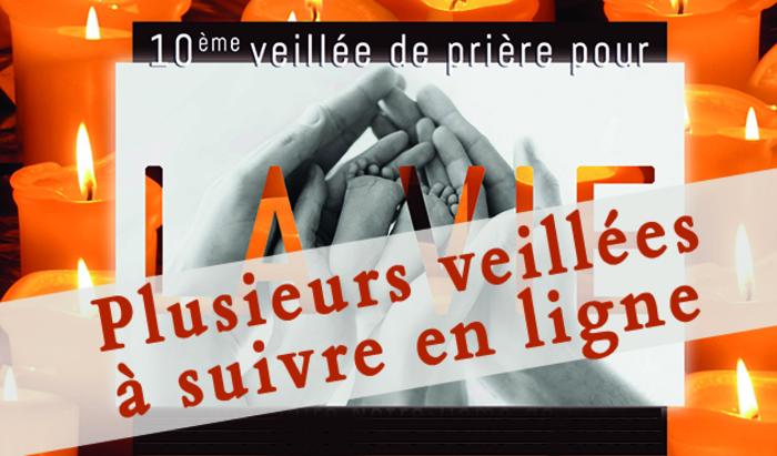 Veillée de prière pour la vie - plusieurs propositions en ligne