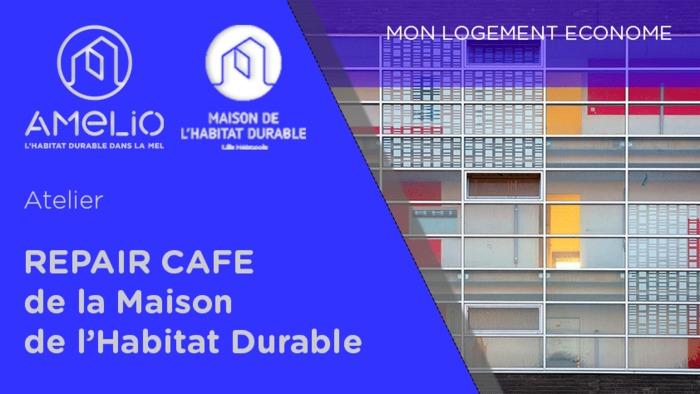 Annulé | Repair Café de la Maison de l'Habitat Durable