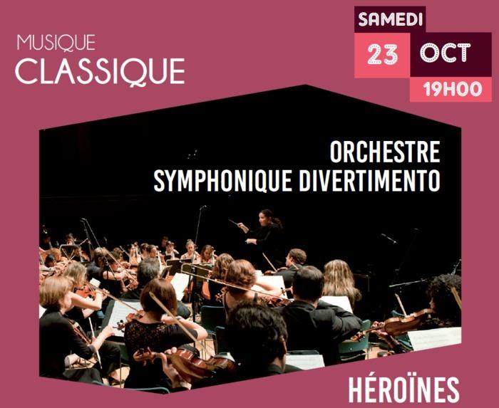 Héroïnes - Orchestre Symphonique Divertimento
