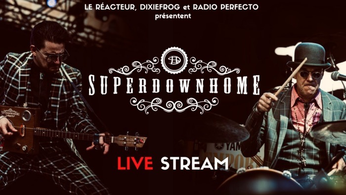 SUPERDOWNHOME - LIVE streaming I Le Réacteur