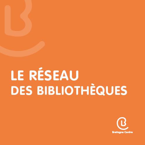 Réseau des bibliothèques - Loudéac Communauté/ Bretagne centre